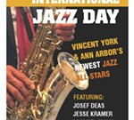 International Jazz Day with Vincent York and Ann Arbor's Newest Jazz All Stars