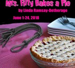 MRS. FIFTY BAKES A PIE by Linda Ramsay-Detherage - World Premiere