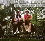 """Spinning Dot Theatre presents """"The Mountain"""""""