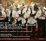 """Satori Circus presents """"The Choir"""""""