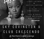 Jazz & Soul Singer Sky Covington & Club Crescendo Live Every Thursday Night at Northern Lights Lounge
