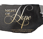 GRACE CENTERS OF HOPE HOSTS  ANNUAL NIGHT OF HOPE GALA, NOVEMBER 30