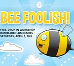 Bee Foolish!
