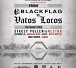 Black Flag vs Vatos Locos Official Movement Opening Party
