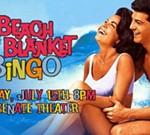 Beach Blanket Bingo at The Senate Theater!