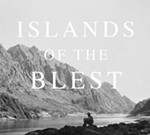 Islands of the Blest - Curated by Bryan Schutmaat & Ashlyn Davis