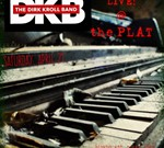 THE DIRK KROLL BAND Live! @ the PLAT
