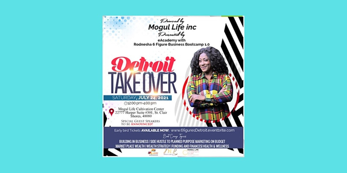 6 Figure Business Bootcamp 1.0 Detroit Takeover