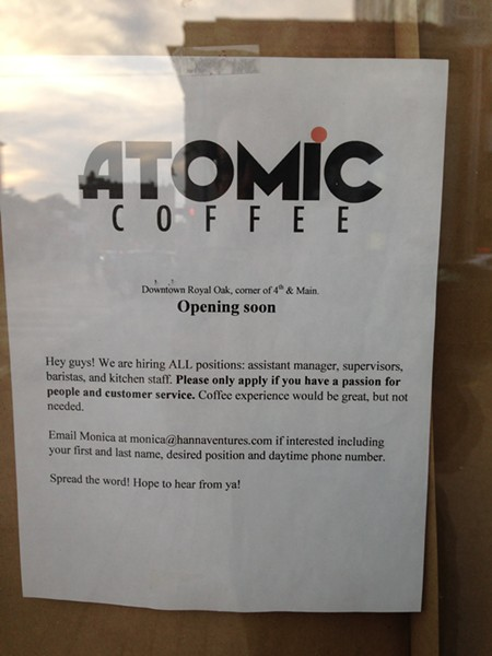 Atomic Coffee, now hiring. - LEE DEVITO/METRO TIMES