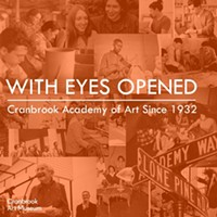 With Eyes Opened: Cranbrook Academy of Art Since 1932