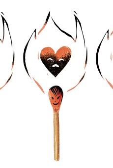 Savage Love: Emotional arsonists