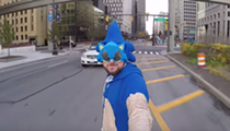 VIDEO: Some guy dressed up as Sonic the Hedgehog and rode around downtown