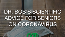 Dr Bob's Scientific Advice to Seniors Who Have or Want to Prevent Coronavirus COVID-19