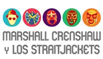 Marshall Crenshaw y Los Straitjackets