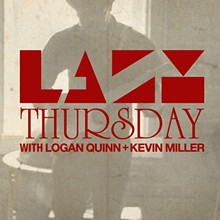 2ca49b39_lazy_thursday-logan_kevin-01_copy.jpg
