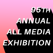 8494ce99_1080x1080-95th-annual-all-media-exhibition.png