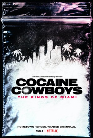 Cocaine Cowboys: The Kings of Miami premieres Wednesday, August 4, on Netflix. - IMAGE COURTESY OF NETFLIX