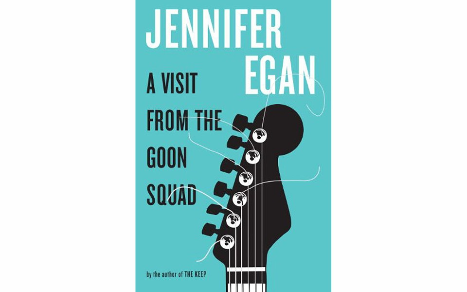 A Visit From the Goon Squad - BY JENNIFER EGAN - KNOPF