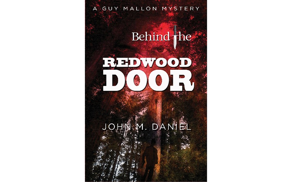 Behind the Redwood Door - BY JOHN M. DANIEL - OAK TREE PRESS