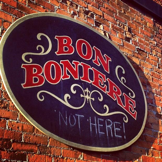 """Bon Boniere Not Here"" - PHOTO BY KEN MALCOMSON"