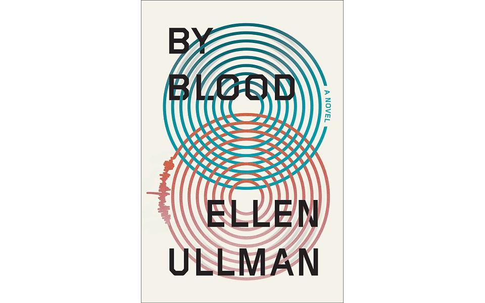 By Blood: A Novel - BY ELLEN ULLMAN - FARAR, STRAUS AND GIROUX