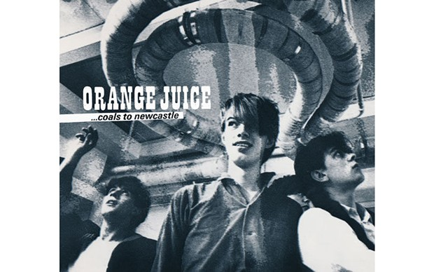 Coals to Newcastle (box set) - ORANGE JUICE  - DOMINO