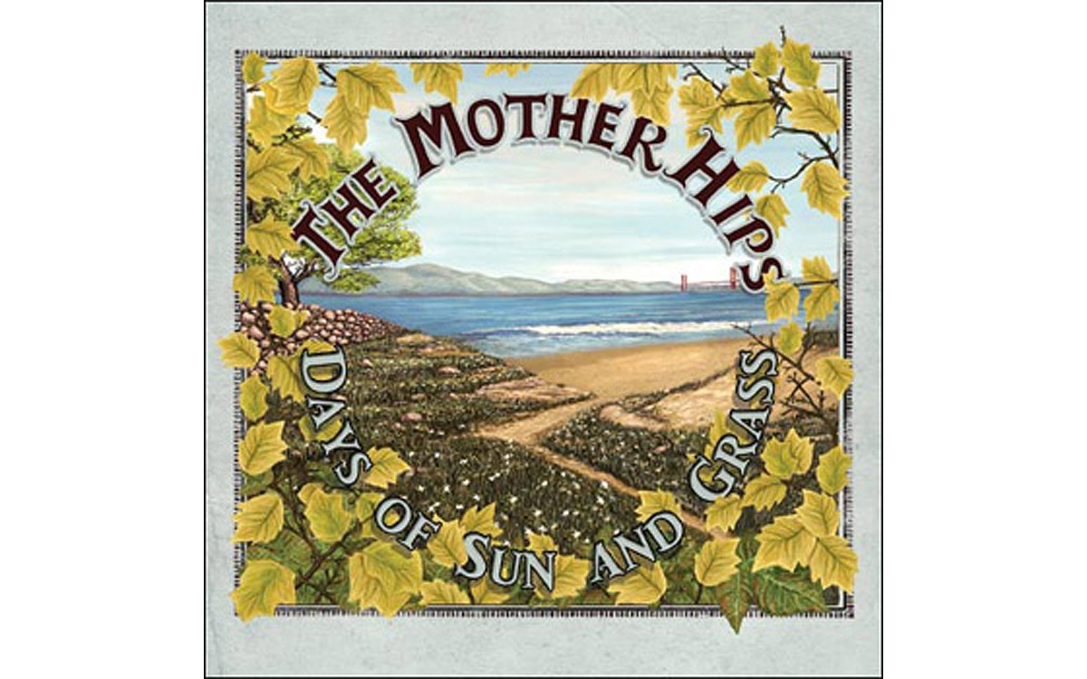 Days of Sun and Grass - BY THE MOTHER HIPS