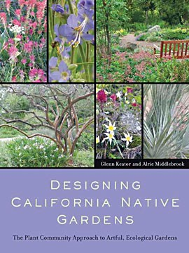 'Designing California Native Gardens: The Plant Community Approach to Artful, Ecological Gardens,' by Alrie Middlebrook and Glenn Keator.
