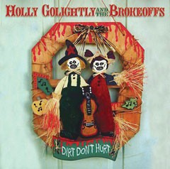 'Dirt Don't Hurt' by Holly Golightly and the Brokeoffs