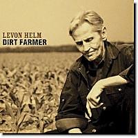 'Dirt Farmer' CD by Levon Helm