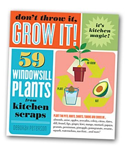 Don't Throw It, Grow It! by Deborah Peterson