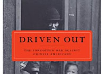 Driven Out: The Forgotten War Against the Chinese