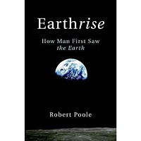 <em>Earthrise: How We First Saw Ourselves</em>