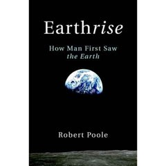 Earthrise: How We First Saw Ourselves