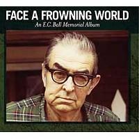 <em>Face A Frowning World: An E.C. Ball Memorial Album</em>