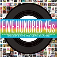 Five Hundred 45s: A Graphic History of the Seven-Inch Record