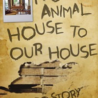 From Animal House to Our House: A Love Story