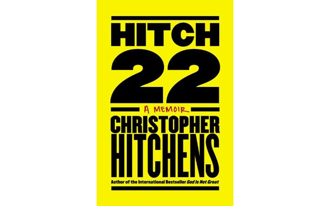 Hitch-22: A Memoir - BY CHRISTOPHER HITCHENS - TWELVE