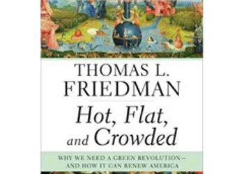 review thomas friedmans hot flat and crowded In this book, thomas l friedman, best-selling author and writer for the new york times, carefully proposes ideas for a national strategy for the greening of the united states he has done his research well and presents strategies that he believes will be the power sources for the future, what he calls.