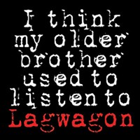 <em>I Think My Older Brother Used to Listen to Lagwagon</em>