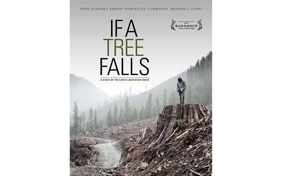 If A Tree Falls: A Story of Earth Liberation Front - PRODUCED AND DIRECTED BY MARSHALL CURRY AND SAM CULLMAN