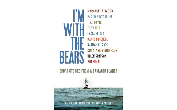 I'm With the Bears: Short Stories from a Damaged Planet - EDITED BY MARK MARTIN - VERSO