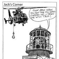Jack Mays Editorial Cartoons June 17, 2010 -- When the Coast Guard was threatening to come and remove the first-order Cape Mendocino Fresnel lens, which had been housed at the entrance to the Humboldt County Fairgrounds for 60 years, Jack Mays chained himself to the replica lighthouse and penned this cartoon, thumbing his nose at the Coast Guard and redirecting their efforts at more important endeavors, such as cleaning up the Deepwater Horizon oil spill. Second place 2011 National Newspaper Association Better Newspaper Contest, Editorial Cartoons (no circulation breakdown) Cartoon by Jack Mays and explanation by Caroline Titus, courtesy of The Ferndale Enterprise
