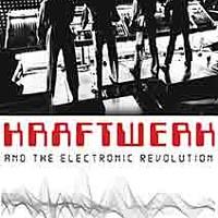 <em>Kraftwerk and The Electronic Revolution</em>