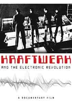 'Kraftwerk and The Electronic Revolution'