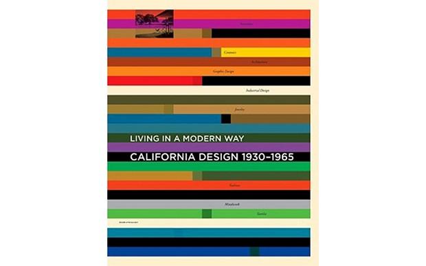 Living in a Modern Way: California Design 1930-1965 - EDITED BY WENDY KAPLAN - MIT PRESS