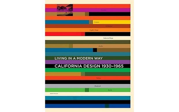 Living in a Modern Way: California Design 1930-1965 - EDITED BY WENDY KAPLAN - MIT PRESS