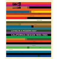 Living in a Modern Way: California Design 1930-1965