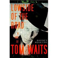 <em>Lowside of the Road: A Life of Tom Waits</em>