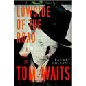<em>Lowside of the Road: A Life of Tom Waits</em>